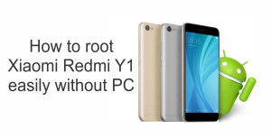 How to root Xiaomi Redmi Y1 without PC
