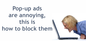 Pop-up ads are annoying, this is how to block them